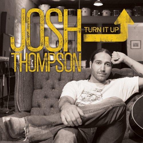 Turn It Up by Josh Thompson