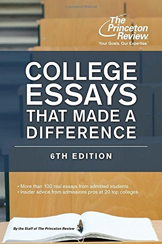 College Essays That Made a Difference, 6th Edition (College Admissions Guides) by Princeton Review (2015-09-14)