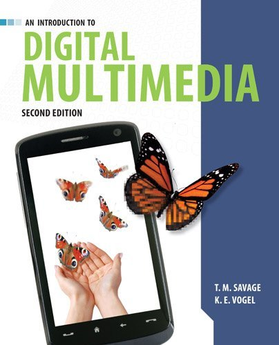 An Introduction to Digital Multimedia: Written by T M. Savage, 2013 Edition, (2nd Revised edition) Publisher: Jones and Bartlett Publishers, Inc [Paperback]