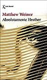 Absolutamente Heather par Weiner