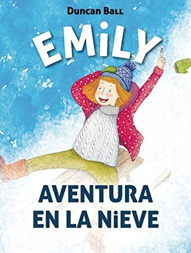 Emily. Aventura En La Nieve / Emily: Adventure in the Snowemily Eyefinger por Duncan Ball