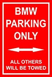 Schild – BMW parking only – 30x20cm, 45x30cm, 60x40cm – Bohrlöcher Aufkleber Hartschaum Aluverbund -S00345-004-G