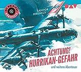 Achtung! Hurrikan-Gefahr und weitere Abenteuer: Die Original-Hörspiele (1 CD)