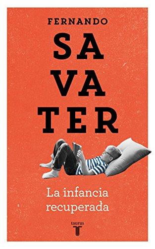 La infancia recuperada (Pensamiento) por Fernando Savater