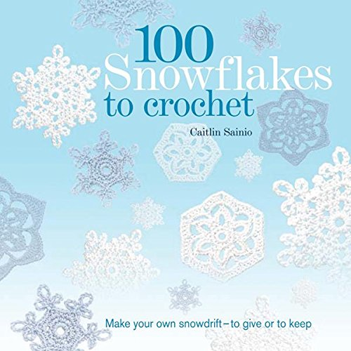 100 Snowflakes to Crochet Cover Image