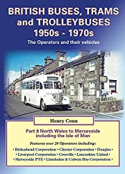British Buses, Trams and Trolleybuses 1950s-1970s: North Wales to Merseyside Including the Isle of Man 8 (Road Transport Heritage)