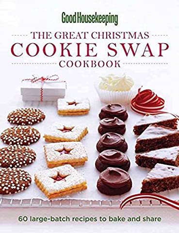 [(The Great Christmas Cookie Swap Cookbook : 60 Large-Batch Recipes to Bake and Share)] [Edited by Good Housekeeping Magazine] published on (October, (Cookies For Christmas Cookie Swap)