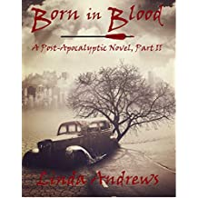 Born in Blood (A Post-Apocalyptic Novel Book 2) (English Edition)