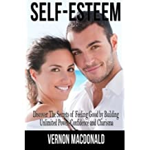 Self-Esteem: Discover the secrets to building confidence, beating low self-worth and battling your reptilian brain by Vernon Macdonald (2014-07-05)