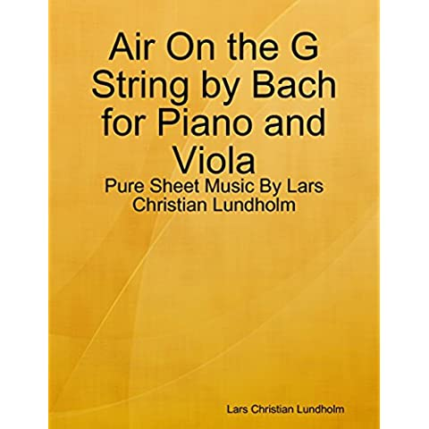 Air On the G String by Bach for Piano and Viola - Pure Sheet Music By Lars Christian Lundholm