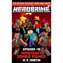HEROBRINE Episode 16: Minecraft Zombie Pigmen (Herobrine Comic Book Series) (English Edition)