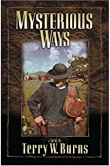 Mysterious Ways (Mysterious Ways Series #1) by Terry W. Burns (2004-11-18) Paperback