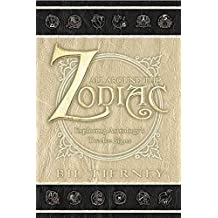 [All Around the Zodiac: Exploring Astrology's Twelve Signs] (By: Bil Tierney) [published: December, 2001]
