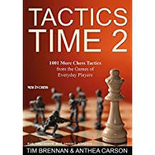 Tactics Time 2: 1001 More Chess Tactics from the Games of Everyday Players
