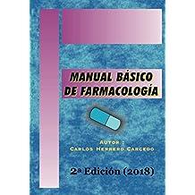 MANUAL BÁSICO DE FARMACOLOGÍA: 2ª Edición Actualizada 2018