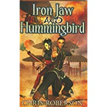 Iron Jaw And Hummingbird by Chris Roberson (October 07,2008)