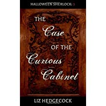 The Case of the Curious Cabinet: A Sherlock Holmes short story (Halloween Sherlock)