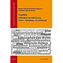 Digitale Literaturvermittlung: Praxis - Forschung - Archivierung (Angewandte Literaturwissenschaft)