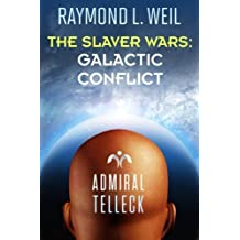 The Slaver Wars: Galactic Conflict (Volume 6) by Raymond L. Weil (2014-09-10)
