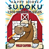 Happy Horse Sudoku 1,500 Medium Puzzles. Gigantic Big Value Book: No Wasted Puzzles With Only One Level Of Difficulty