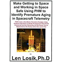 Making Getting to Space and Working in Space Safe Using PHM to Identify Premature Aging in Spacecraft Telemetry (English Edition)
