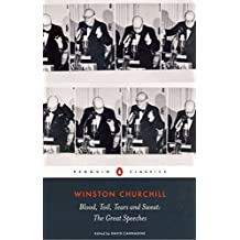 Blood, Toil, Tears and Sweat: Winston Churchill's Famous Speeches (Penguin Classics)