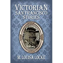 Victorian San Francisco Stories (English Edition)