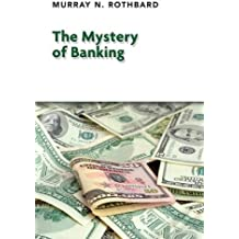 The Mystery of Banking by Murray N. Rothbard (2011-06-10)