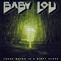 Fresh Water in a Dirty Glass (Exclusive Amazon Edition incl. Bonus Track)