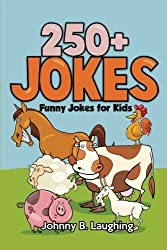 250+ Jokes: Funny Farm Animal Jokes (Laugh-Out-Loud) by Johnny B. Laughing (2016-05-26)
