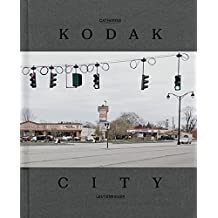 Kodak City by A.D. Coleman (2014-09-09)