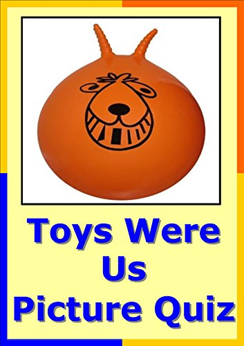 Toys Were Us Picture Quiz  Christmas or New Years Eve Party Birthday Entertainment (English Edition)
