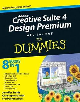 Adobe Creative Suite 4 Design Premium All-in-One For Dummies von [Smith, Jennifer, Smith, Christopher, Gerantabee, Fred]