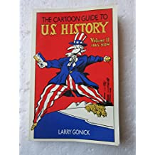 The Cartoon Guide to U.S. History: 1865-Now