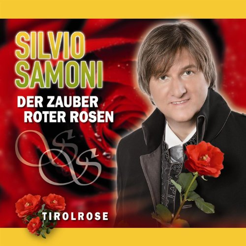 Der Zauber roter Rosen - Tirolrose