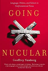 Going Nucular: Language, Politics, and Culture in Confrontational Times