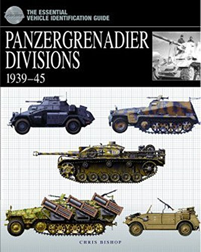 Panzergrenadier Divisions: 1939-45 (The Essential Vehicle Identification Guide) por Chris Bishop