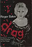 Drag: A History of Female Impersonation on the Stage