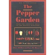 The Pepper Garden by Dave DeWitt (1993-11-01)