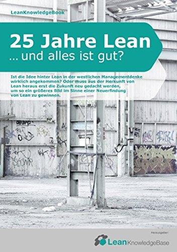 25 Jahre Lean ... und alles ist gut?: LeanKnowledgeBook