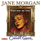 What Now My Love? / Jane Morgan at the Cocoanut Grove