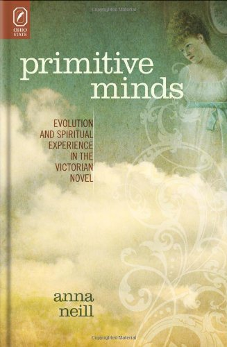 Primitive Minds: Evolution and Spiritual Experience in the Victorian Novel