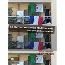La plurinationalité en Méditerranée occidentale: Politiques, pratiques et vécus (Livres de l'IREMAM)