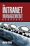 The Intranet Management Handbook