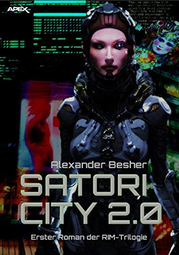 SATORI CITY 2.0: Erster Roman der RIM-Trilogie