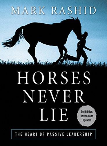 Horses Never Lie: The Heart of Passive Leadership (English Edition) por Mark Rashid