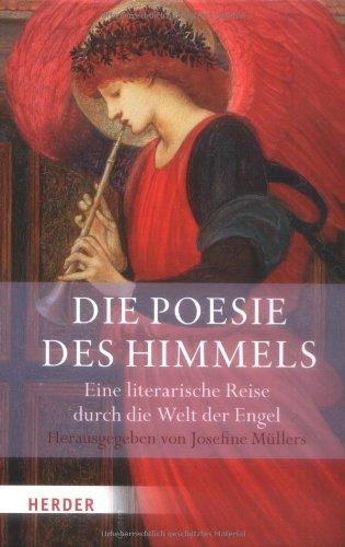 Download Die Poesie des Himmels: Eine literarische Reise durch die Welt der Engel