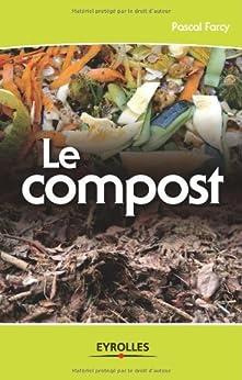 Le compost par [Farcy, Pascal]