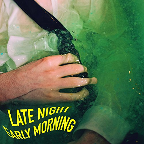 Late Night Early Morning [Explicit]