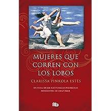 Mujeres que corren con los lobos (B DE BOLSILLO, Band 603001)